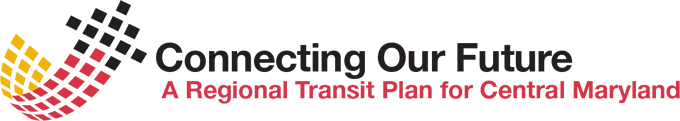 Connecting Our Future - A Transit Plan for Central Maryland